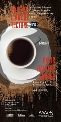 Café de l'architecture : Bâtir, Habiter, Edifier