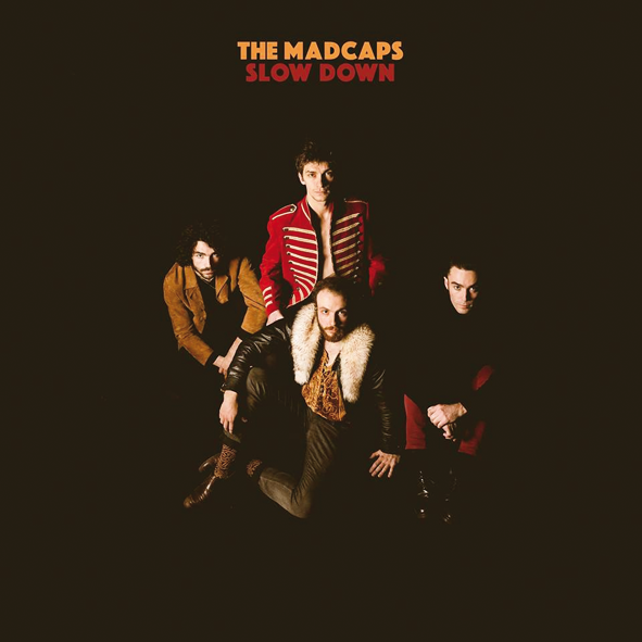 The Madcaps : Slow down