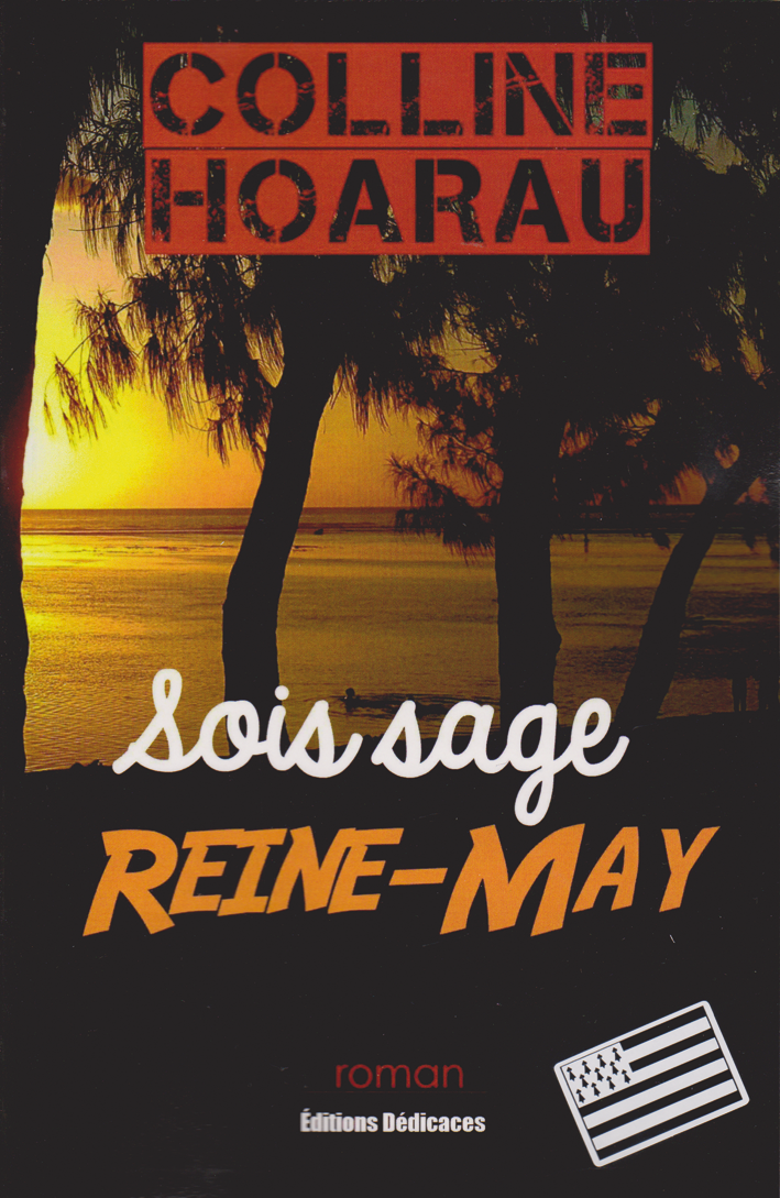 Colline Hoarau : Sois sage, Reine-May