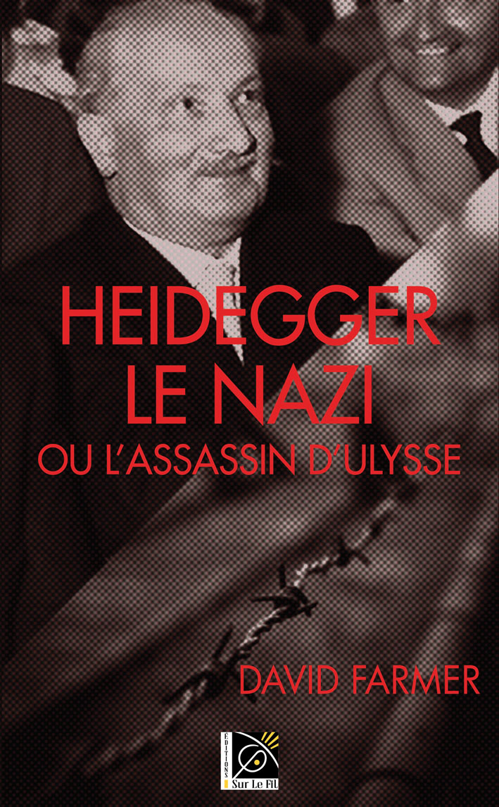 David Farmer : Heidegger le nazi ou l'assassin d'Ulysse