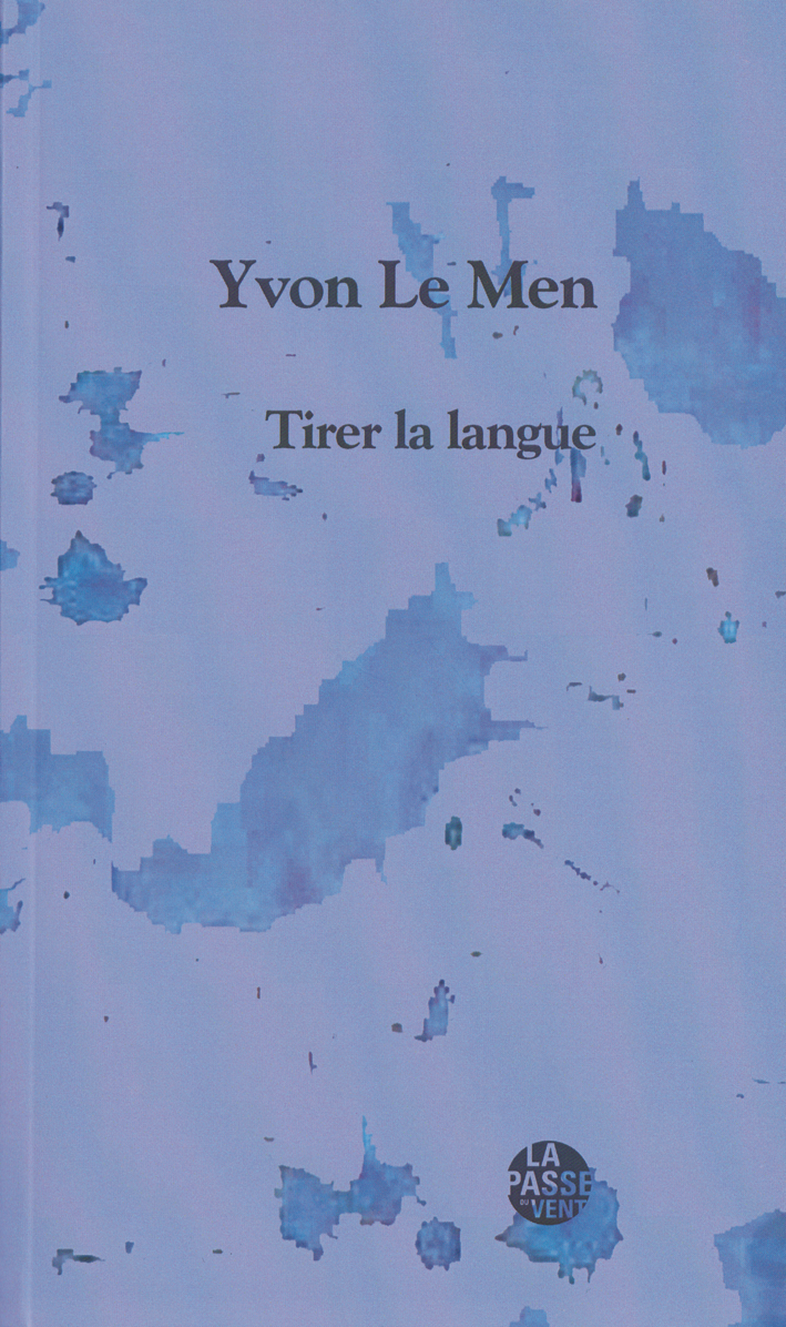 Yvon Le Men : Tirer la langue