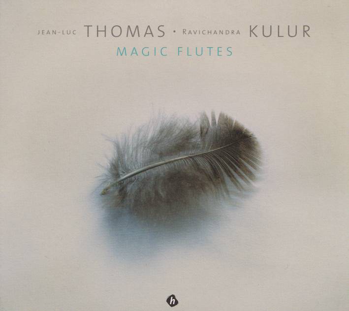 Jean-Luc Thomas / Ravichandra Kulur : Magic Flutes