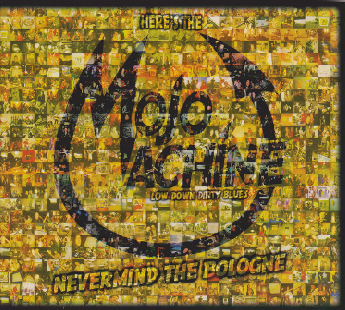 Mojo Machine : Nevermind the Bologne