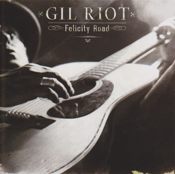 Gil Riot : Felicity Road