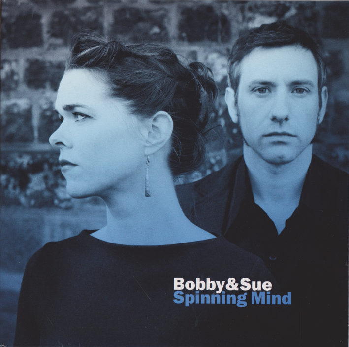 Bobby And Sue : Spining Mind