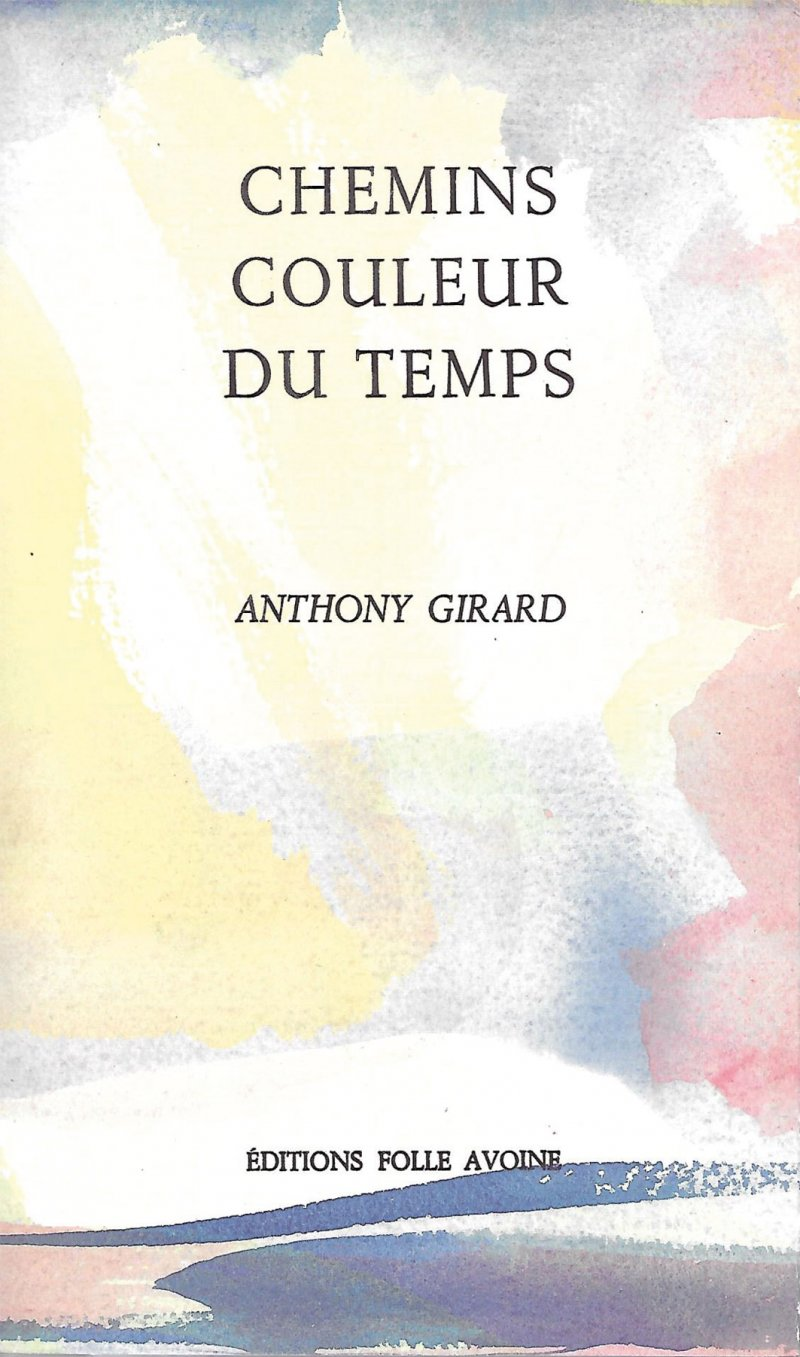 Anthony Girard : Chemins couleur du temps