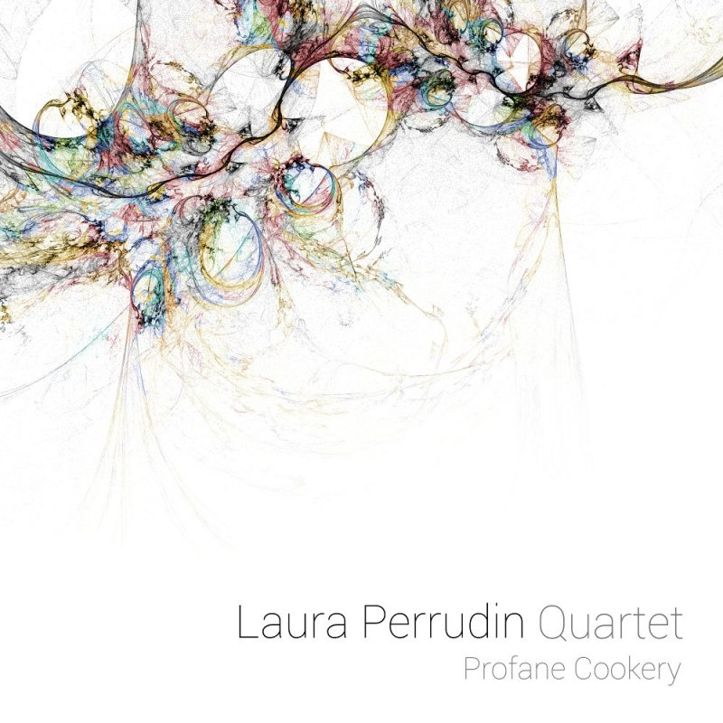 Laura Perrudin quartet : Profane cookery